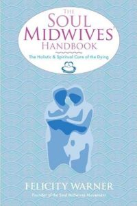 The Soul Midwives Handbook by Felicity Warner